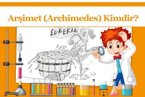 Arşimet (Archimedes) Kimdir?