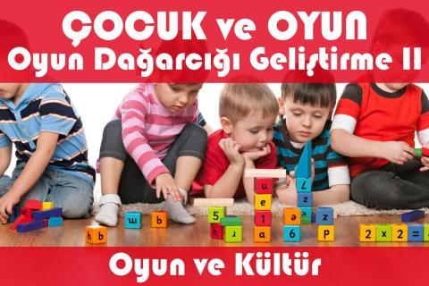 Çocuk ve Oyun - Oyun Dağarcığı Geliştirme - Oyun ve Kültür