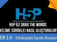 Ders 8.H5P ile Drag The Words-Kelime Sürükleme Oluşturma (Web 2.0 Araçlarıyla Etkileşimli İçerikler)
