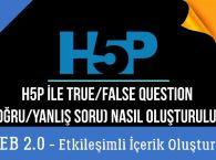 Ders 12.H5P ile True/False Question - Doğru/Yanlış Sorusu Oluşturma (Web 2.0 Etkileşimli İçerikler)
