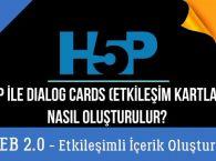 H5P ile Dialog Cards-Etkileşim Kartları Oluşturma (Web 2.0 Araçlarıyla Etkileşimli İçerikler)