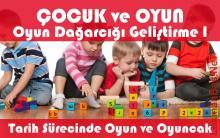 Çocuk ve Oyun - Oyun Dağarcığı Geliştirme - Tarih Sürecinde Oyun ve Oyuncak