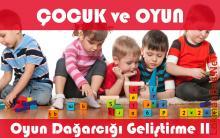 Çocuk ve Oyun - Oyun Dağarcığı Geliştirme