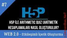 Ders 7.H5P ile Arithmetic Quiz-Aritmetik İşlem Oluşturma (Web 2.0 Araçlarıyla Etkileşimli İçerikler)