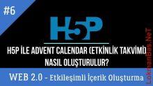 H5P ile Advent Calendar-Etkinlik Takvimi Oluşturma (Web 2.0 Araçlarıyla Etkileşimli İçerikler)